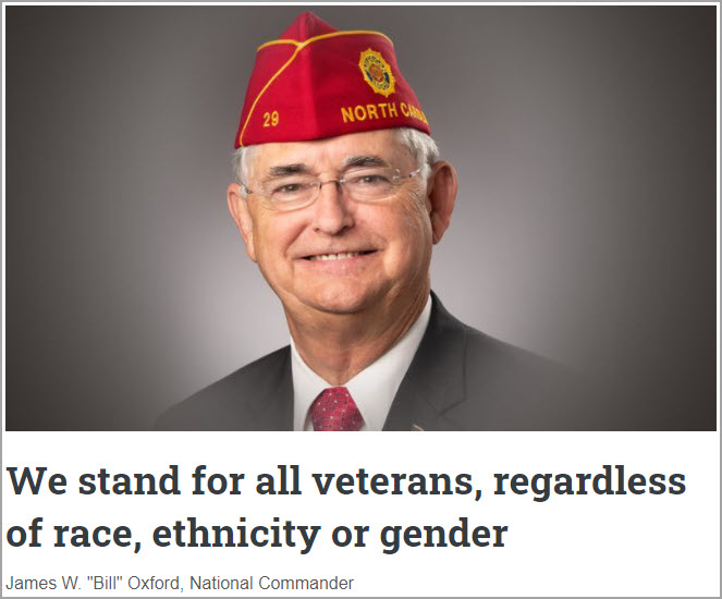 "We stand for all veterans, regardless of race, ethnicity or gender James W. ""Bill"" Oxford, National Commander"